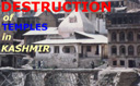 Destruction of Cultural Symbols and Shrines of Kashmir